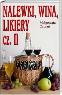 Okładka książki Nalewki, wina, likiery cz. II