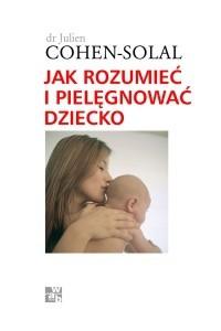 Okładka książki Jak rozumieć i pielęgnować dziecko