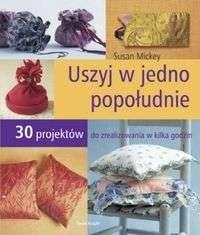 Okładka książki Uszyj w jedno popołudnie!