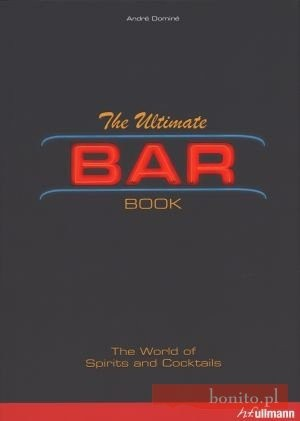 Okładka książki The Ultimate Bar Book. The World od Spirits and Coctails