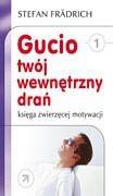 Okładka książki Gucio, twój wewnętrzny drań