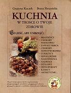 Okładka książki Kuchnia w trosce o Twoje zdrowie