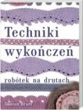 Okładka książki Techniki wykończeń robótek na drutach