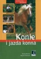 Konie i jazda konna. Praktyczny poradnik