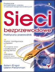Okładka książki Sieci bezprzewodowe. Praktyczny przewodnik