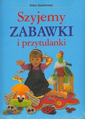Okładka książki Szyjemy zabawki i przytulanki