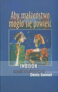 Okładka książki Aby małżeństwo mogło się powieść - Sonnet Denis