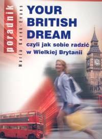 Okładka książki Your British Dream czyli jak sobie radzić w Wielkiej Brytanii