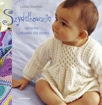 Okładka książki Szydełkowanie. Ubranka i zabawki dla dzieci