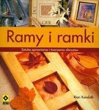Okładka książki Ramy i ramki Sztuka oprawiania i tworzenia obrazów