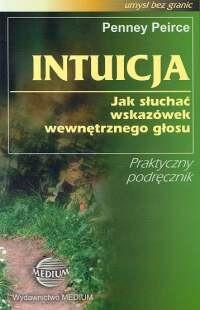 Okładka książki Intuicja jak słuchać wskazówek wewnętrznego głosu