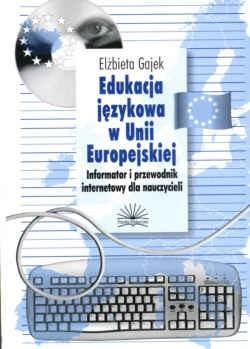 Okładka książki Edukacja językowa w Unii Europejskiej. Informator i przewodnik internetowy dla nauczycieli (książka+CD)