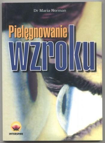 Okładka książki Pielęgnowanie wzroku