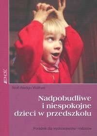 Okładka książki Nadpobudliwe i niespokojne dzieci w przedszkolu