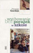 Okładka książki Wychowanie bez porażek w szkole