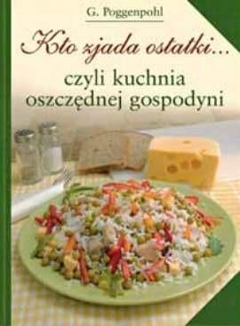 Okładka książki Kto zjada ostatki... Czyli kuchnia oszczędnej gospodyni