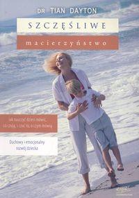 Okładka książki Szczęśliwe macierzyństwo