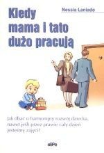 Okładka książki Kiedy mama i tato dużo pracują