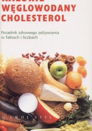 Okładka książki Kalorie węglowodany cholesterol