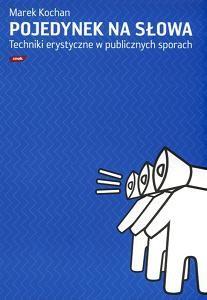 Okładka książki Pojedynek na słowa. Techniki erystyczne w publicznych sporach