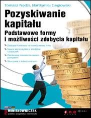 Okładka książki Pozyskiwanie kapitału. Podstawowe formy i możliwości zdobycia kapitału