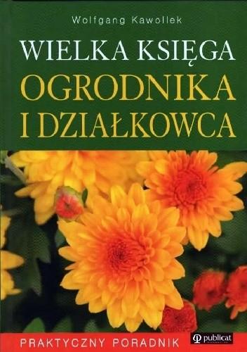 Okładka książki Wielka księga ogrodnika i działkowca