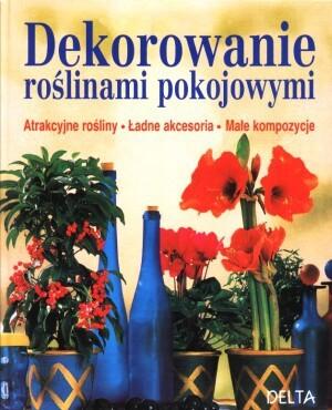 Okładka książki Dekorowanie roślinami pokojowymi