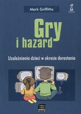 Okładka książki Gry i hazard. Uzależnienia dzieci w okresie dorastania