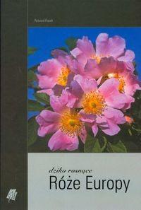 Okładka książki Dziko rosnące róże Europy