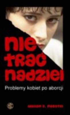 Okładka książki Nie trać nadziei. Problemy kobiet po aborcji