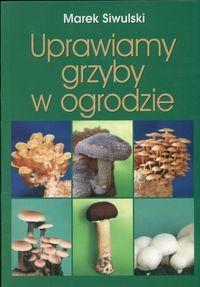 Okładka książki Uprawiamy grzyby w ogrodzie