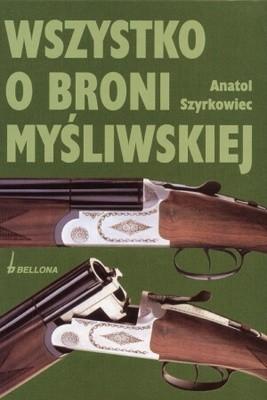 Okładka książki Wszystko o broni myśliwskiej