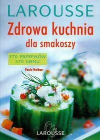 Okładka książki Zdrowa kuchnia dla smakoszy Larousse