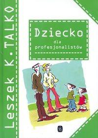 Okładka książki Dziecko dla profesjonalistów
