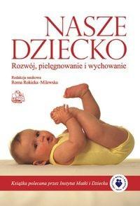 Okładka książki Nasze dziecko Rozwój pielęgnowanie i wychowanie