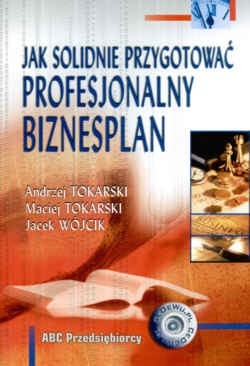 Okładka książki Jak solidnie przygotować profesjonalny biznesplan
