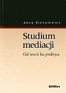 Okładka książki Studium mediacji Od teorii ku prktyce
