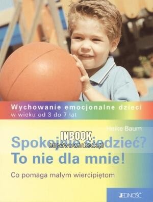 Okładka książki Spokojnie siedzieća To nie dla mnie! - Heike Baum