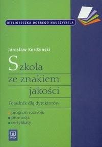 Okładka książki Szkoła ze znakiem Jakości. Poradnik Dla Dyrektorów