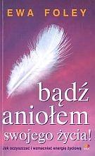 Okładka książki Bądź aniołem swojego życia