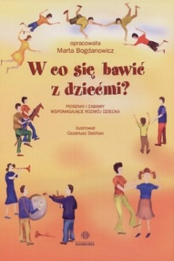 Okładka książki W co się bawić z dziećmi