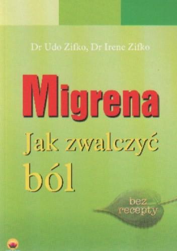 Okładka książki Migrena. Jak zwalczyć ból