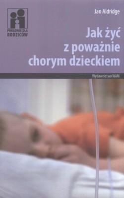 Okładka książki Jak aya z powaanie chorym dzieckiem