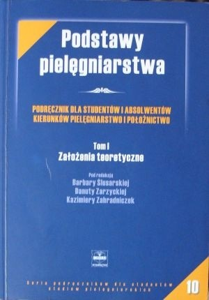Okładka książki Podstawy pielęgniarstwa. Tom I. Założenia teoretyczne