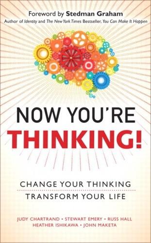 Okładka książki Now You're Thinking!: Change Your Thinking...Transform Your Life
