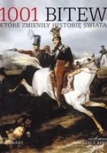 1001 bitew, które zmieniły historię świata - R.G. Grant