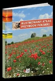 Okładka książki Ilustrowany atlas przyrody polskiej