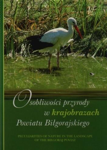 Okładka książki Osobliwości przyrody w krajobrazach Powiatu Biłgorajskiego