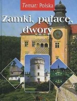 Okładka książki Zamki, pałace, dwory