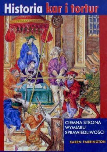 Okładka książki Historia kar i tortur: Ciemna strona wymiaru sprawiedliwości